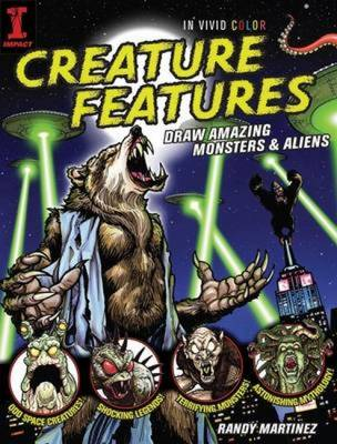 Creature Features: Draw Amazing Monsters & Aliens (Paperback)