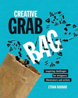 Creative Grab Bag: Inspiring Challenges for Artists, Illustrators and Designers (Paperback)