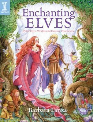 Enchanting Elves: Paint Elven Worlds and Fantasy Characters (Paperback)