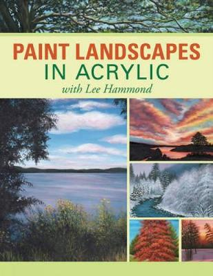 Paint Landscapes in Acrylic: With Lee Hammond (Paperback)