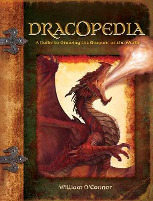 Dracopedia: A Guide to Drawing the Dragons of the World (Hardback)