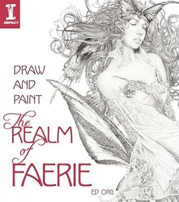Draw and Paint the Realm of Faerie (Paperback)
