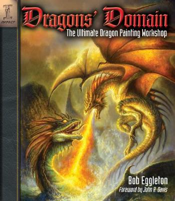 Dragons' Domain: The Ultimate Dragon Painting Workshop (Paperback)