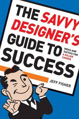 The Savvy Designer's Guide to Success: Ideas and Tactics for a Killer Career (CD-Audio)