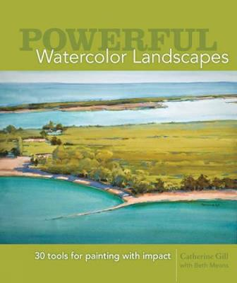 Powerful Watercolor Landscapes: 30 Tools for Painting with Impact (Hardback)