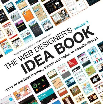 The Web Designer's Idea Book Volume 2: More of the Best Themes, Trends and Styles in Website Design (Paperback)