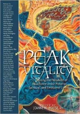Peak Vitality: Raising the Threshold of Abundance in Our Spiritual, Emotional and Material Lives (Hardback)