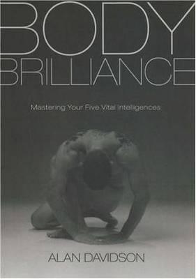 Body Brilliance: Mastering Your Five Vital Intelligences (Paperback)