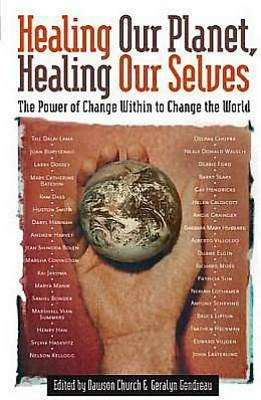 Healing Our Planet, Healing Ourselves: The Power of Change within to Change the World (Hardback)