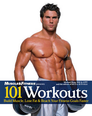 101 Workouts For Men: Build Muscle, Lose Fat & Reach Your Fitness Goals Faster (Paperback)