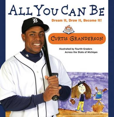 All You Can Be: Dream It, Draw It, Become It! (Hardback)
