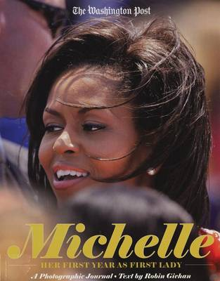 Michelle: Her First Year as First Lady (Paperback)