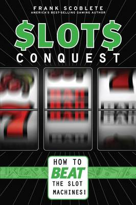 Slots Conquest: How to Beat the Slot Machine (Paperback)