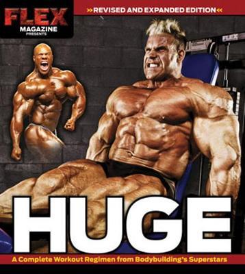 Huge: A Complete Workout Regimen from Bodybuilding's Superstars (Paperback)