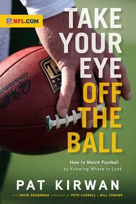 Take Your Eye Off the Ball: Playbook Edition (Hardback)