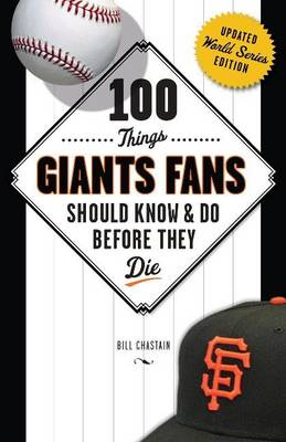 100 Things Giants Fans Should Know & Do Before They Die (Paperback)