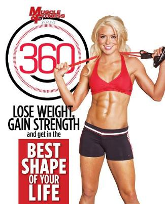 Muscle & Fitness Hers 360: Lose Weight, Gain Strength and Get in the Best Shape of Your Life (Paperback)