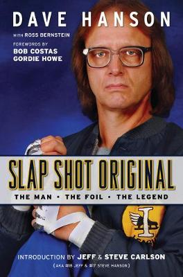 Slap Shot Original: The Man, the Foil & the Legend (Paperback)