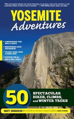 Yosemite Adventures: 50 Spectacular Hikes, Climbs, and Winter Treks (Paperback)