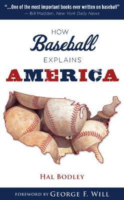 How Baseball Explains America (Hardback)