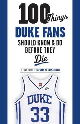 100 Things Duke Fans Should Know & Do Before They Die (Paperback)