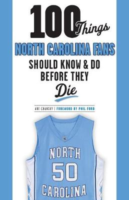 100 Things North Carolina Fans Should Know & Do Before They Die (Paperback)