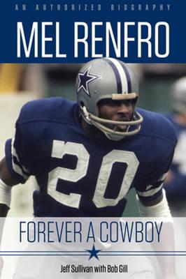 Mel Renfro: Forever a Cowboy (Hardback)