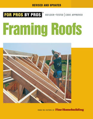 Framing Roofs - For Pros, by Pros (Paperback)
