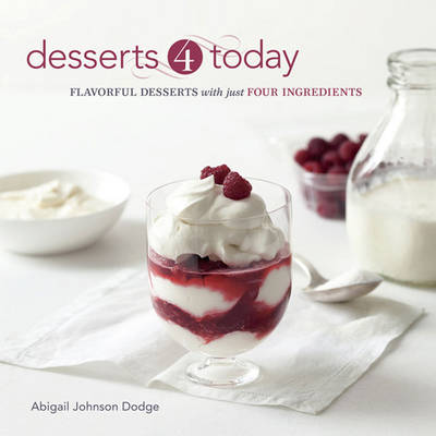 Desserts 4 Today: Flavorful Desserts with Just Four Ingredients (Paperback)