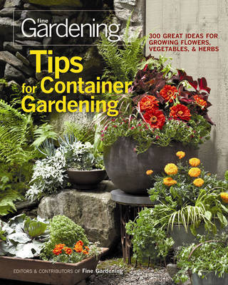 Tips for Container Gardening: 300 Great Ideas for Growing Flowers, Vegetables, and Herbs (Paperback)