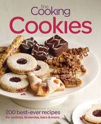 Fine Cooking Cookies: 200 Best-ever Recipes for Cookies, Brownies, Bars & More (Paperback)