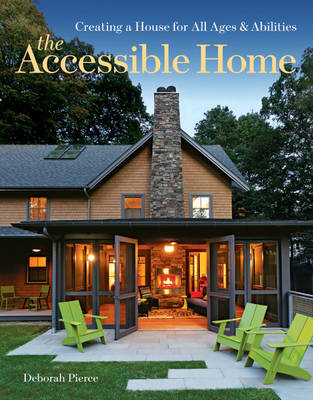 The Accessible Home: Creating a House for All Ages and Abilities (Paperback)