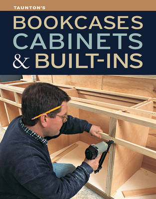 Taunton's Bookcases, Cabinets & Built-ins (Paperback)