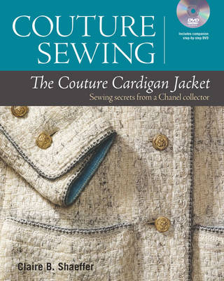 The Couture Cardigan Jacket: Sewing Secrets from a Chanel Collector - Couture Sewing