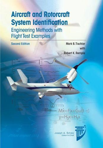 Aircraft and Rotorcraft System Identification - AIAA Education Series (Hardback)