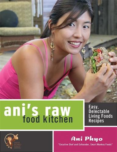 Ani's Raw Food Kitchen: Easy, Delectable Living Foods Recipes (Paperback)
