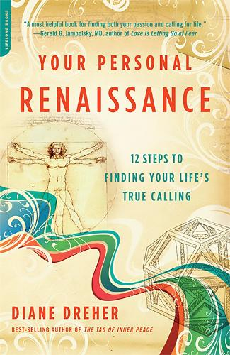 Your Personal Renaissance: 12 Steps to Finding Your Life's True Calling (Paperback)