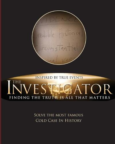 The Investigator: Finding the Truth Is All That Matters (Paperback)