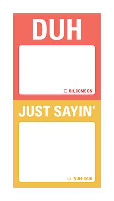 Duh / Just Sayin' - Mini Sticky Notes (Stickers)