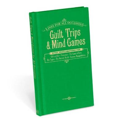 Guilt Trips & Mind Games for All Occasions - Lines for All Occasions (Hardback)