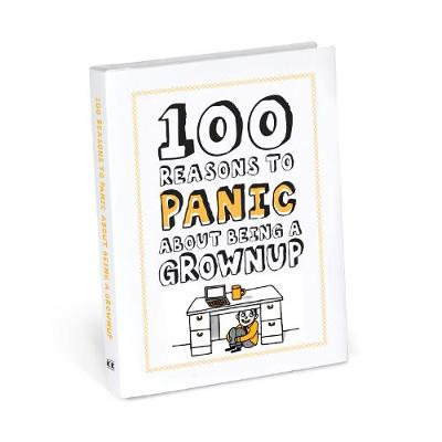 100 Reasons to Panic about Being a Grownup - 100 Reasons to Panic (Hardback)