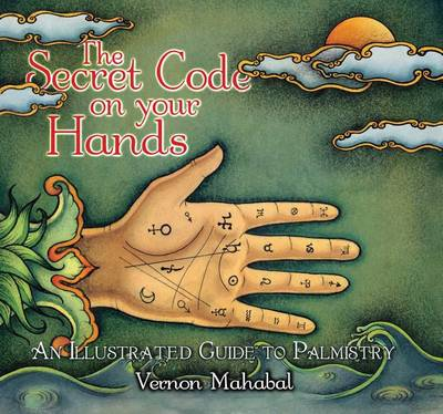 The Secret Code on Your Hands: An Illustrated Guide to Palmistry (Paperback)
