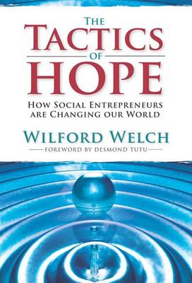 The Tactics of Hope: Your Guide to Becoming a Social Entrepreneur (Hardback)