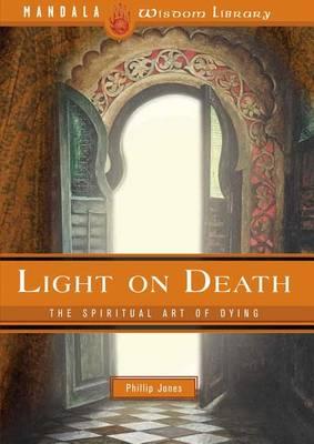 Light on Death: The Spiritual Art of Dying (Hardback)