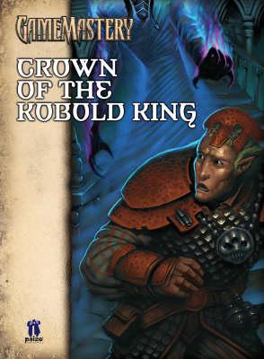 GameMastery Module: Crown of the Kobold King