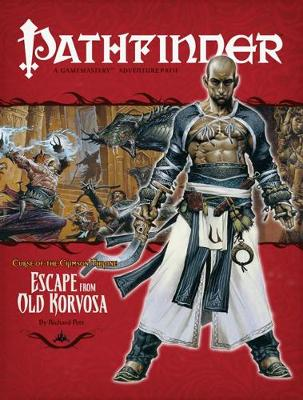 Pathfinder: Pathfinder #9 Curse Of The Crimson Throne: Escape from Old Korvosa Curse of the Crimson Throne - Escape from Old Korvosa v. 9 (Paperback)
