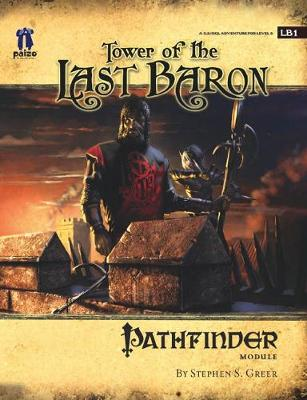 GameMastery Module: Tower Of The Last Baron (Paperback)