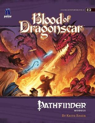 Pathfinder Module E2: Blood Of Dragonscar (Paperback)