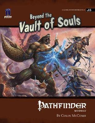 Pathfinder Module J5: Beyond the Vault of Souls (Paperback)