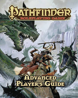 Pathfinder Roleplaying Game: Advanced Player's Guide (Hardback)